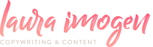 Laura Imogen Copy & Content - copywriting and content marketing services for small businesses
